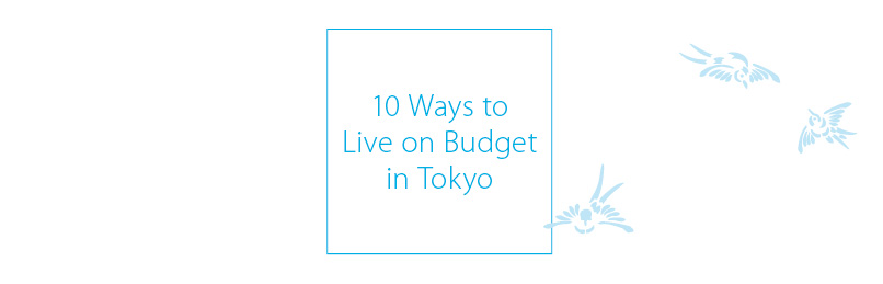 10 ways to live in Japan